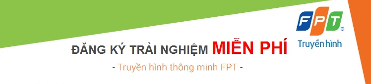 dang-ky-trai-nghiem-mien-phi-truyen-hinh-fpt